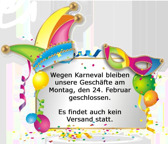 Wegen Karnival am Montag den 24. Februar geschlossen